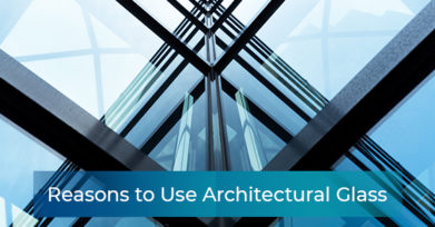 Reasons to Use Architectural Glass