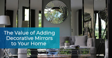 The Value of Adding Decorative Mirrors to Your Home