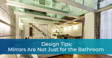 Design Tips: Mirrors Are Not Just for the Bathroom