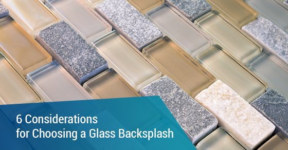 6 Considerations for Choosing a Glass Backsplash