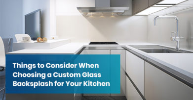 Things to Consider When Choosing a Custom Glass Backsplash for Your Kitchen