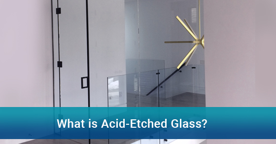What is Acid-Etched Glass?