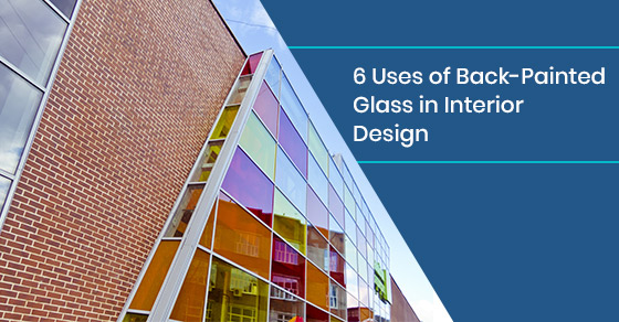 6 Uses of Back-Painted Glass in Interior Design